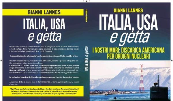 Gianni Lannes, Italia, Usa e getta. I nostri mari: discarica americana per ordigni nucleari, Arianna Editrice, Bologna 2014