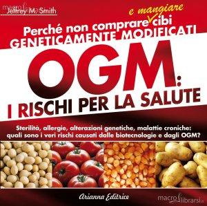 ogm-i-rischi-per-la-salute-genetic-roulette-libro_51156