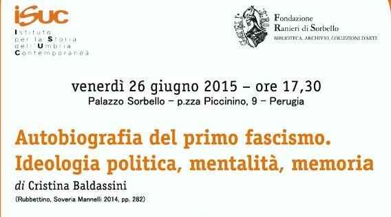 Autobiografia del primo fascismo (Perugia, 26 giu. 2015)