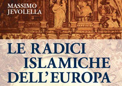 Massimo Jevolella, Le radici islamiche dell'Europa, Boroli Editore, Milano 2005
