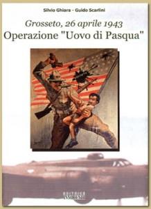 operazione-uovo-di-pasqua-grosseto-26-aprile-1943
