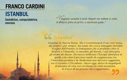 Franco Cardini, Istanbul. Seduttrice, conquistatrice, sovrana, Il Mulino, Bologna 2014