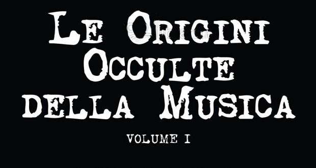 Enrica Perucchietti, Le origini occulte della musica. Volume I: il sentiero oscuro, Da Mozart agli anni Settanta (Uno, Orbassano 2014)