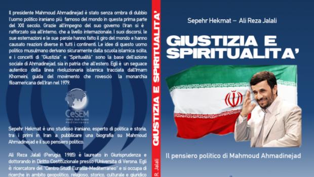 Sepehr Hekmat – Ali Reza Jalali, Giustizia e spiritualità. Il pensiero politico di Mahmoud Ahmadinejad, Anteo Edizioni, Cavriago (RE) 2013
