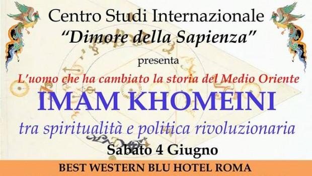Imam Khomeyni, tra spiritualità e politica rivoluzionaria (Roma, 4 giu. 2016)