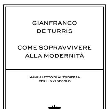Come sopravvivere alla modernità (Roma, 20 apr. 2016)