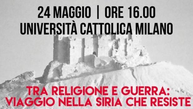 Tra religione e guerra: viaggio nella Siria che resiste (Milano, 24 mag. 2016)