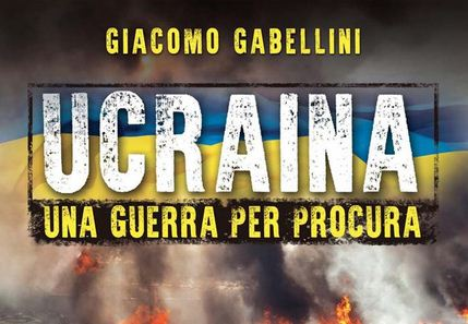 """Intervista a Giacomo Gabellini, autore di """"Ucraina. Una guerra per procura"""", Arianna Editrice, Bologna 2016"""