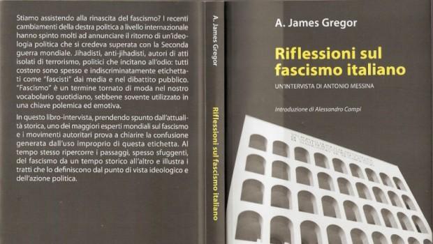 A. J. Gregor, Riflessioni sul Fascismo italiano. Un'intervista di Antonio Messina, Apice Libri, Sesto Fiorentino 2016
