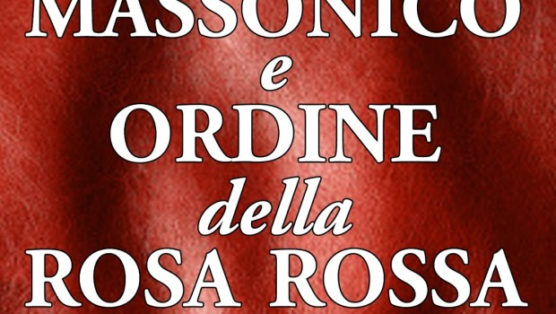 Paolo Franceschetti, Sistema massonico e ordine della Rosa Rossa, Uno Editori, Orbassano 2013-2014 (3 voll.)