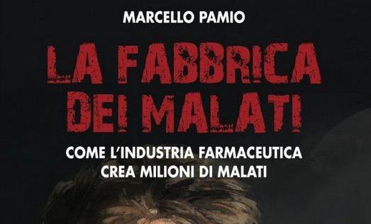 Marcello Pamio, La fabbrica dei malati, Revoluzione Edizioni, Orbassano (TO) 2016