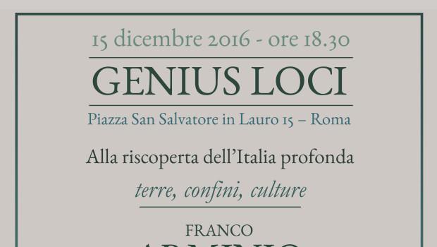 Genius loci. Alla riscoperta dell'Italia profonda (Roma, 15 dic. 2016)