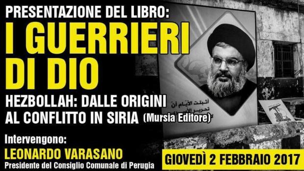 I guerrieri di Dio. Hezbollah, dalle origini al conflitto in Siria (Perugia, 2 feb. 2017)