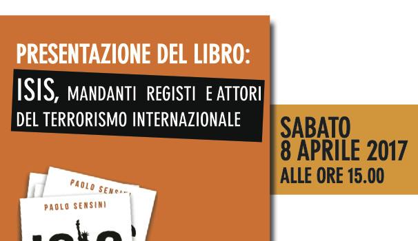ISIS: mandanti, registi e attori del terrorismo internazionale (Bergamo, 8 apr. 2017)