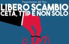 Libero scambio. CETA, TTIP e non solo (Salerno, 22 apr. 2017)