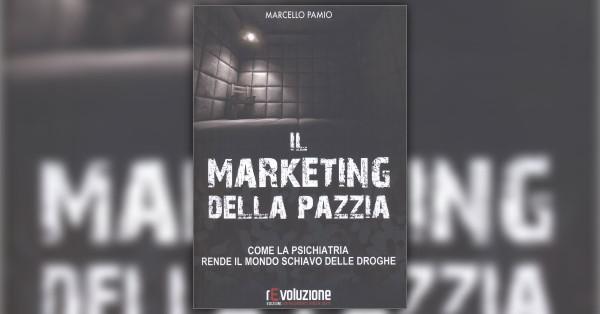 Marcello Pamio, Il marketing della pazzia, rEvoluzione Edizioni, Orbassano (TO) 2017 (Introduzione dell'Autore)