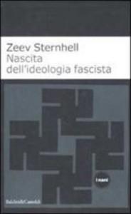 sternhell_nascita_ideologia_fascista