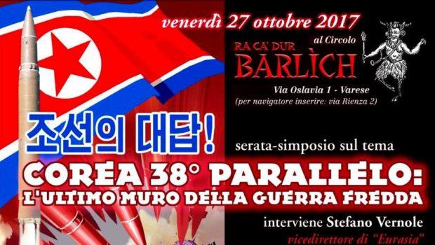 Corea 38° parallelo: l'ultimo muro della Guerra Fredda (Varese, 27 ott. 2017)