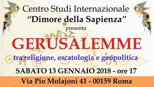 Gerusalemme tra religione, escatologia e geopolitica (Roma, 13 gen. 2018)